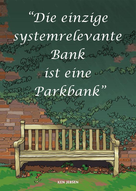 Die einzige systemrelevante Bank ist eine Parkbank